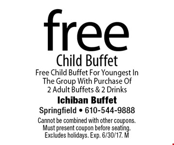 Free child buffet. Free child buffet for youngest in the group with purchase of 2 adult buffets & 2 drinks. Cannot be combined with other coupons. Must present coupon before seating. Excludes holidays. Exp. 6/30/17. M