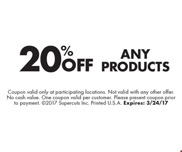 20% Off any products. Coupon valid only at participating locations. Not valid with any other offer. No cash value. One coupon valid per customer. Please present coupon prior to payment. 2017 Supercuts Inc. Printed U.S.A. Expires: 3/24/17
