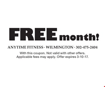 FREE month! With this coupon. Not valid with other offers. Applicable fees may apply. Offer expires 3-10-17.