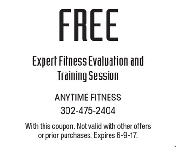 Free Expert Fitness Evaluation and Training Session. With this coupon. Not valid with other offers or prior purchases. Expires 6-9-17.