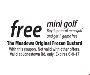 Free mini golf. Buy 1 game of mini golf and get 1 game free. With this coupon. Not valid with other offers. Valid at Jonestown Rd. only. Expires 6-9-17