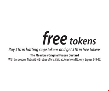 Free tokens. Buy $10 in batting cage tokens and get $10 in free tokens. With this coupon. Not valid with other offers. Valid at Jonestown Rd. only. Expires 6-9-17.