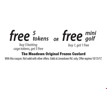 free mini golf buy 1, get 1 free. free 5 tokens buy 5 battingcage tokens, get 5 free. With this coupon. Not valid with other offers. Valid at Jonestown Rd. only. Offer expires 10/13/17.