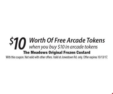 $10 Worth Of Free Arcade Tokens when you buy $10 in arcade tokens. With this coupon. Not valid with other offers. Valid at Jonestown Rd. only. Offer expires 10/13/17.