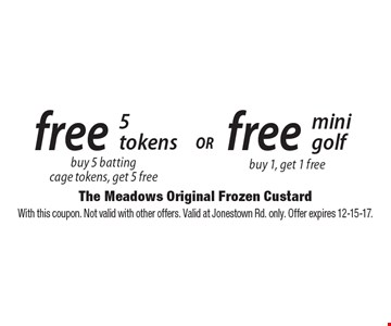 Free mini golf. Buy 1, get 1 free. Free 5 tokens. Buy 5 batting cage tokens, get 5 free. With this coupon. Not valid with other offers. Valid at Jonestown Rd. only. Offer expires 12-15-17.