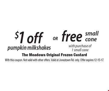 Free small cone with purchase of 1 small cone. $1 off pumpkin milkshakes. With this coupon. Not valid with other offers. Valid at Jonestown Rd. only. Offer expires 12-15-17.