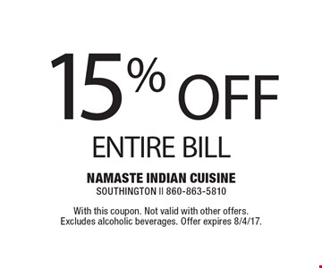 15% OFF ENTIRE BILL. With this coupon. Not valid with other offers. Excludes alcoholic beverages. Offer expires 8/4/17.