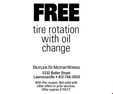 Free tire rotation with oil change. With this coupon. Not valid with other offers or prior services. Offer expires 5/19/17.
