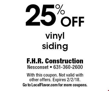 25% off vinyl siding. With this coupon. Not valid with