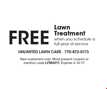 Free Lawn Treatment when you schedule a full year of service. New customers only. Must present coupon or mention code LFM2017. Expires 4-14-17.