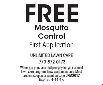 Free Mosquito Control First Application. When you purchase and pre-pay for your annual lawn care program. New customers only. Must present coupon or mention code LFM2017. Expires 4-14-17.