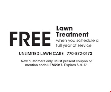 Free Lawn Treatment when you schedule a full year of service. New customers only. Must present coupon or mention code LFM2017. Expires 6-9-17.