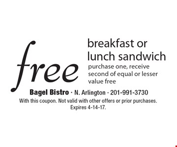 Free breakfast or lunch sandwich, purchase one, receive second of equal or lesser value free. With this coupon. Not valid with other offers or prior purchases. Expires 4-14-17.