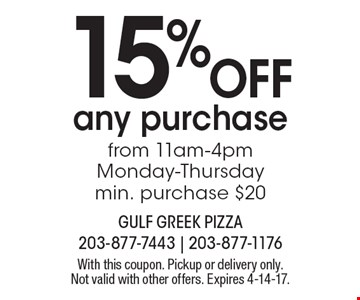 15% OFF any purchase from 11am-4pm Monday-Thursday. Min. purchase $20. With this coupon. Pickup or delivery only. Not valid with other offers. Expires 4-14-17.