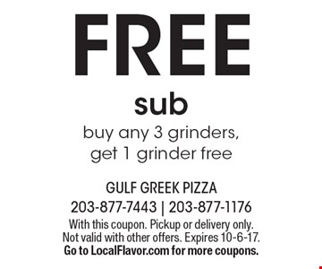 FREE sub buy any 3 grinders, get 1 grinder free. With this coupon. Pickup or delivery only. Not valid with other offers. Expires 10-6-17. Go to LocalFlavor.com for more coupons.