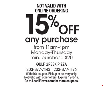15% OFF any purchase from 11am-4pm. Monday-Thursday min. purchase $20. NOT VALID WITH ONLINE ORDERING. With this coupon. Pickup or delivery only. Not valid with other offers. Expires 12-8-17. Go to LocalFlavor.com for more coupons.