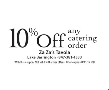 10% Off any catering order. With this coupon. Not valid with other offers. Offer expires 8/11/17. CB