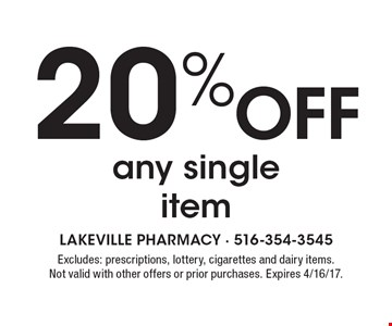 20% OFF any single item. Excludes: prescriptions, lottery, cigarettes and dairy items.Not valid with other offers or prior purchases. Expires 4/16/17.