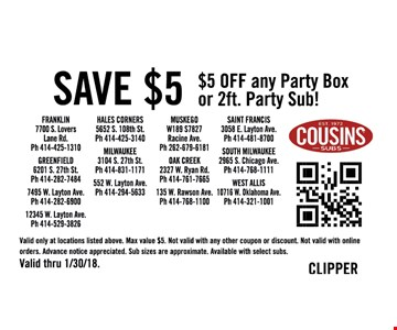 Saved $5 OFF any party box or 2Ft party Sub!