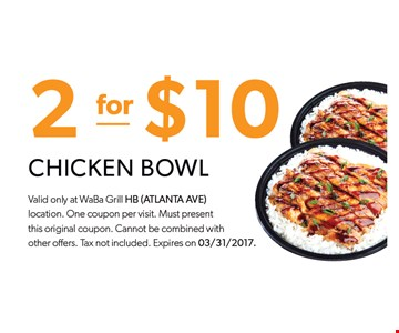 2 for $10 chicken bowl