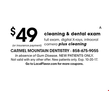 $49 cleaning & dental exam. Full exam, digital X-rays, intraoral camera plus cleaning. In absence of Gum Disease. NEW PATIENTS ONLY. Not valid with any other offer. New patients only. Exp. 10-20-17. Go to LocalFlavor.com for more coupons.