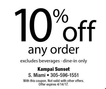 10% off any order excludes beverages - dine-in only. With this coupon. Not valid with other offers. Offer expires 4/14/17.