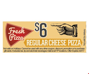 $6 for a regular cheese pizza
