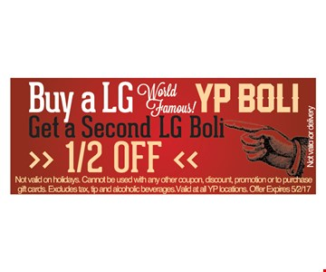 1/2 off boli. Buy on large boli, get second boli 1/2 off.