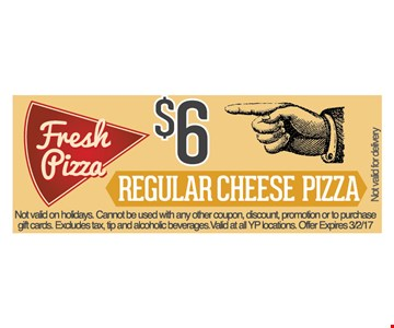 $6 regular cheese pizza