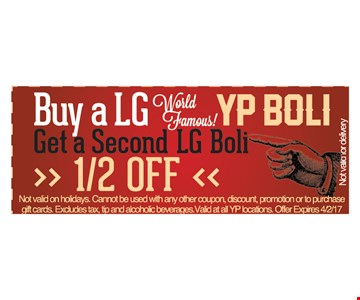 Buy a large World Famous! YP boli, get a second large boli half off