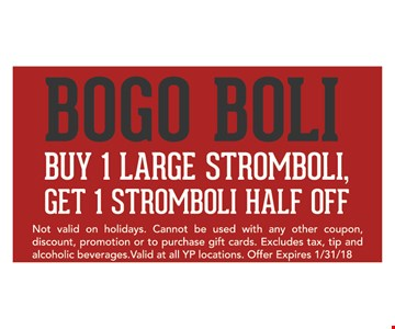 Buy one large stromboli, get one half off.