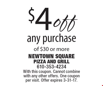 $4off any purchase of $30 or more. With this coupon. Cannot combine with any other offers. One coupon per visit. Offer expires 3-31-17.