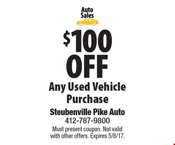 $100 Off Any Used Vehicle Purchase. Must present coupon. Not validwith other offers. Expires 5/8/17.