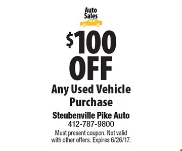$100 Off Any Used Vehicle Purchase. Must present coupon. Not valid with other offers. Expires 6/26/17.