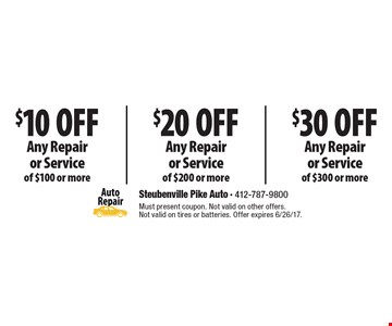 $30 Off Any Repair or Service of $300 or more OR $20 Off Any Repair or Service of $200 or more OR $10 Off Any Repair or Service of $100 or more. Must present coupon. Not valid on other offers. Not valid on tires or batteries. Offer expires 6/26/17.
