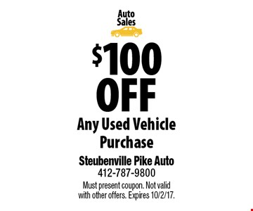 $100 Off Any Used Vehicle Purchase. Must present coupon. Not valid with other offers. Expires 10/2/17.