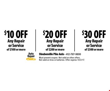 $30 Off Any Repair or Service of $300 or more. $20 Off Any Repair or Service of $200 or more. $10 Off Any Repair or Service of $100 or more. Must present coupon. Not valid on other offers. Not valid on tires or batteries. Offer expires 10/2/17.