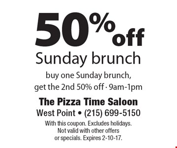 50% off Sunday brunch. Buy one Sunday brunch, get the 2nd 50% off - 9am-1pm. With this coupon. Excludes holidays. Not valid with other offers or specials. Expires 2-10-17.