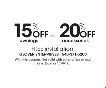 20% OFF accessories. 15% OFF awnings. FREE installation. With this coupon. Not valid with other offers or past sale. Expires 10-6-17.