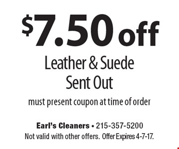 $7.50 off Leather & Suede Sent Out. Must present coupon at time of order. Not valid with other offers. Offer Expires 4-7-17.