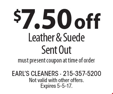 $7.50 off Leather & Suede Sent Out. Must present coupon at time of order. Not valid with other offers. Expires 5-5-17.