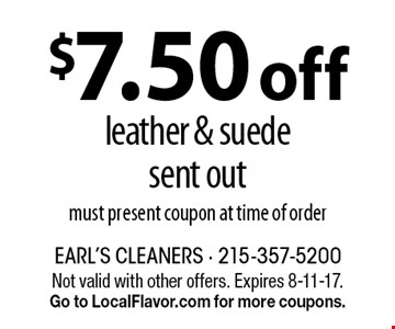 $7.50 off leather & suede sent out, must present coupon at time of order. Not valid with other offers. Expires 8-11-17. Go to LocalFlavor.com for more coupons.