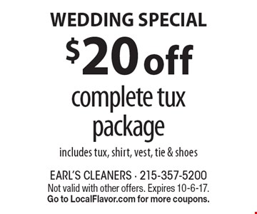 $20 off complete tux package. Includes tux, shirt, vest, tie & shoes. Not valid with other offers. Expires 10-6-17. Go to LocalFlavor.com for more coupons.