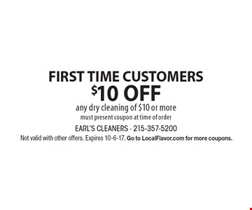 FIRST TIME CUSTOMERS! $10 off any dry cleaning of $10 or more. Must present coupon at time of order. Not valid with other offers. Expires 10-6-17. Go to LocalFlavor.com for more coupons.