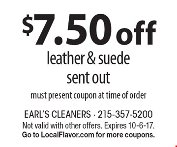 $7.50 off leather & suede sent out. Must present coupon at time of order. Not valid with other offers. Expires 10-6-17. Go to LocalFlavor.com for more coupons.