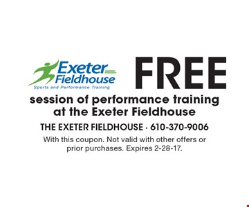 Free session of performance training at the Exeter Fieldhouse. With this coupon. Not valid with other offers or prior purchases. Expires 2-28-17.