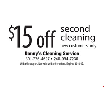 $15 off second cleaning new customers only. With this coupon. Not valid with other offers. Expires 10-6-17.