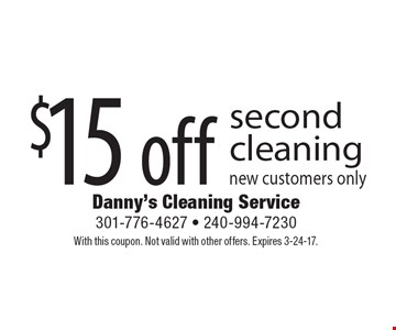$15 off second cleaning. New customers only. With this coupon. Not valid with other offers. Expires 3-24-17.