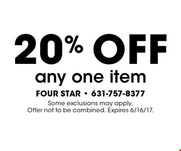 20% off any one item. Some exclusions may apply. Offer not to be combined. Expires 6/16/17.