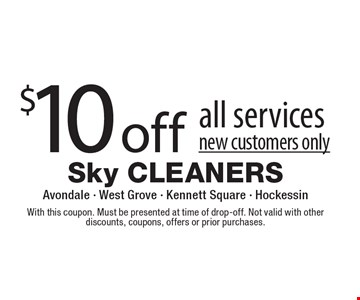 $10 off all services. New customers only. With this coupon. Must be presented at time of drop-off. Not valid with other discounts, coupons, offers or prior purchases.